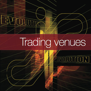 Trading venues : Evolution never stops