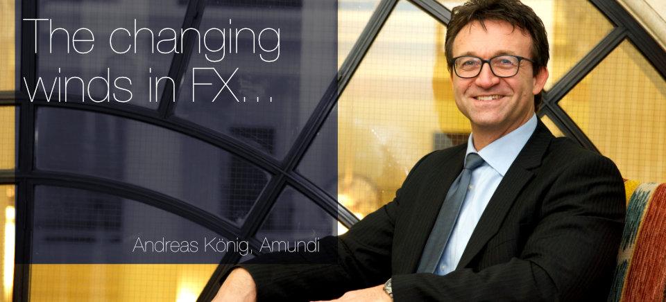 FX trading focus : Buyside profile : Andreas König : Amundi