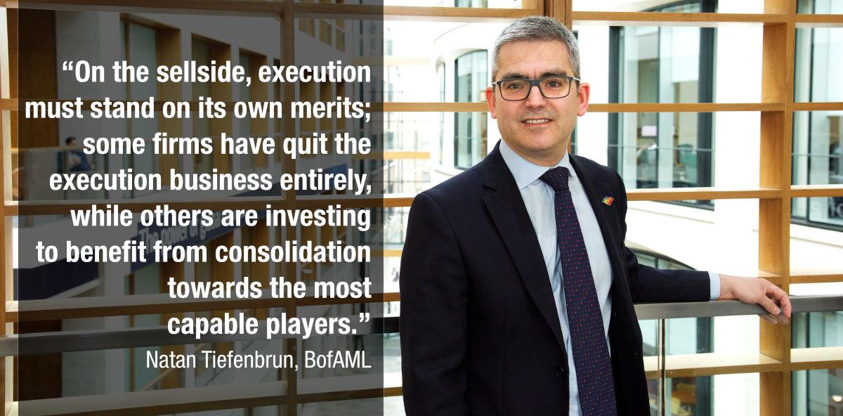 Equities trading focus : Sellside focus : Natan Tiefenbrun : Bank of America Merrill Lynch