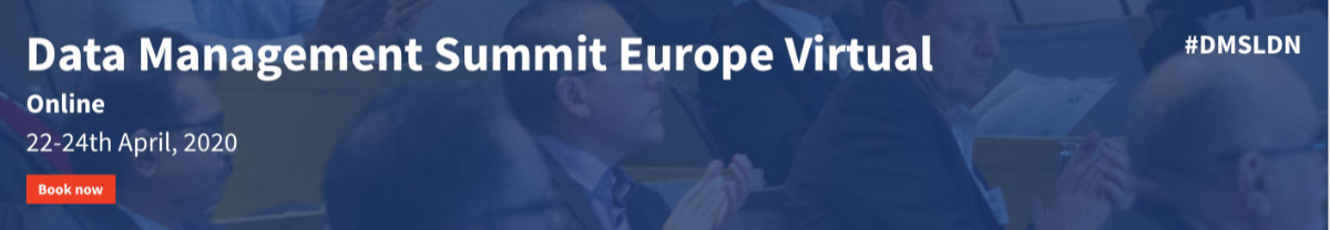 The Data Management Summit *NOW A VIRTUAL EVENT*