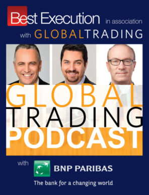 Global Trading podcast – BNP Paribas Securities Services – Evolving Business Models for Institutional Custodians