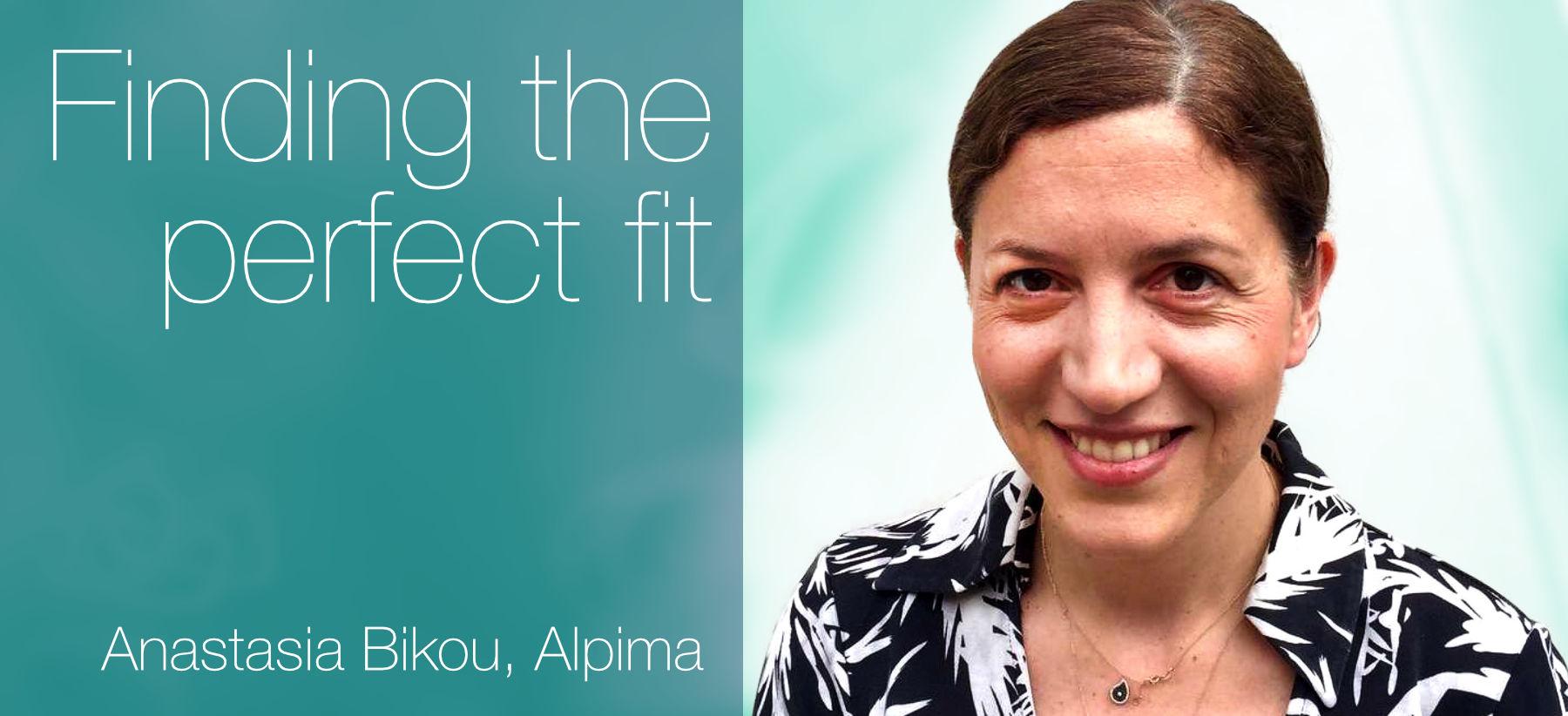 Anastasia Bikou : Finding the perfect fit