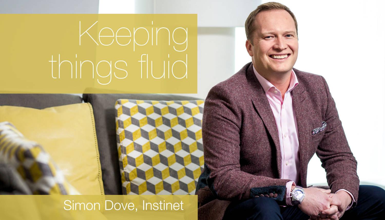 Simon Dove: Keeping things fluid