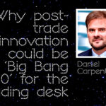 Navigating the New Normal: Post-trade innovation
