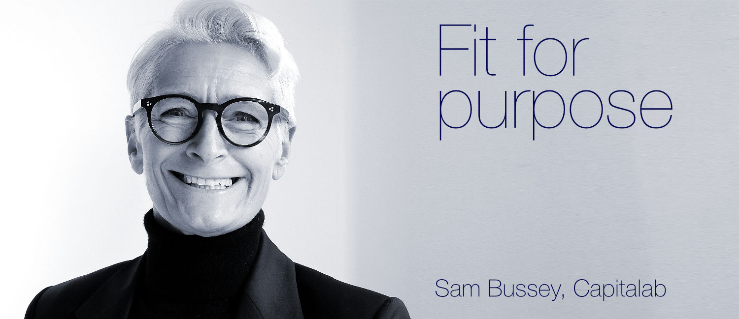 Fit for purpose – Sam Bussey, CAPITALAB